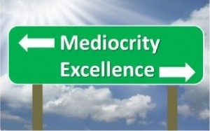mediocrity vs greatness sign